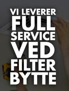 Vi leverer full service ved filter bytte